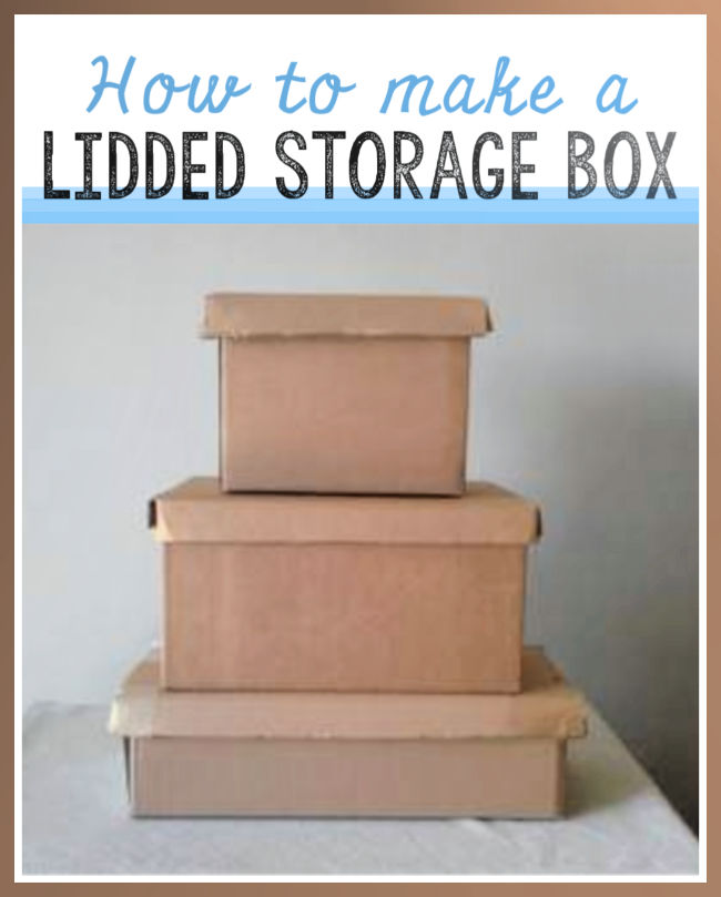 Diy How To Make A Lidded Storage Box With Cardboard Boxes
