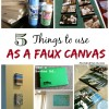 5-Things-to-use-faux-canvas-http://www.stowandtellu.com
