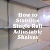 how-to-stabilize-single-rail-adjustable-shelves-http://www.stowandtellu.com