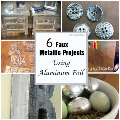 6 Faux Metallic Projects with Tin Foil