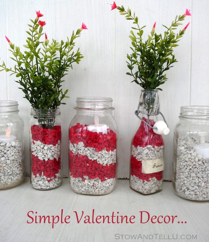 Simple decor idea using aquarium gravel. Use red and white for Valentines Day. You can also fill jars with sour cherries or red hots - Stow and TellU