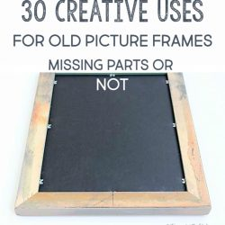 Ideas to Re-Use Picture Frames