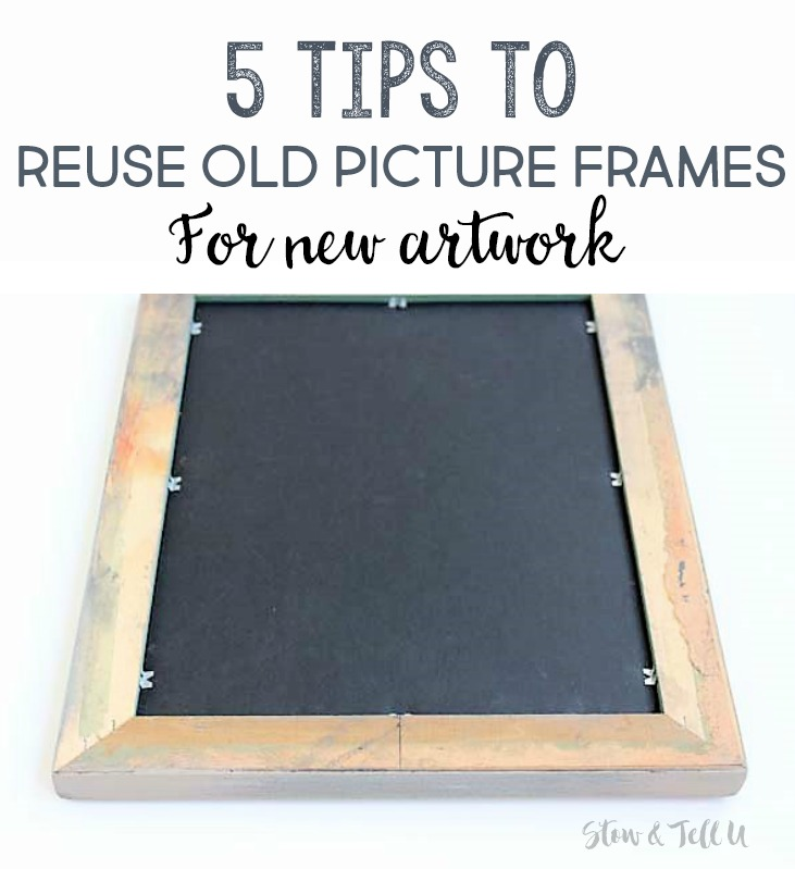 5 Tips to reuse old picture frames to update your artwork | stowandtellu.com