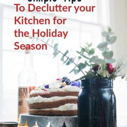 How to organize and decluttter your kitchen for the holidays