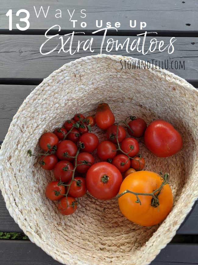 What to do with extra tomatoes, uses for tomatoes